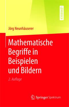 Mathematische Begriffe in Beispieln und Bildern